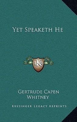 Yet Speaketh He