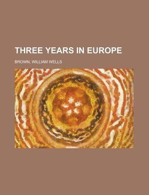 Three Years in Europe