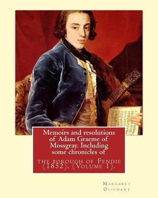 Memoirs and Resolutions of Adam Graeme of Mossgray