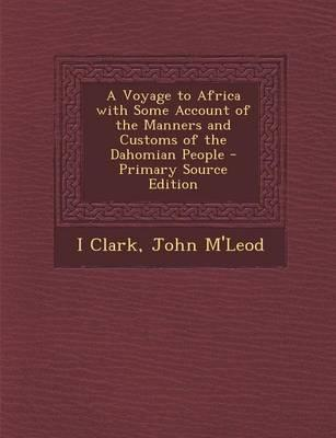 A Voyage to Africa with Some Account of the Manners and Customs of the Dahomian People