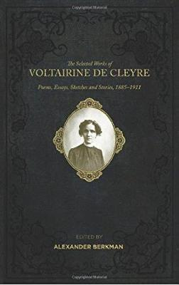 The Selected Works of Voltairine De Cleyre