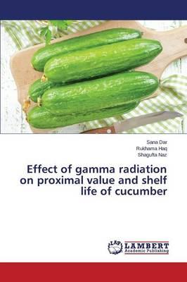 Effect of gamma radiation on proximal value and shelf life of cucumber