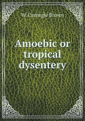 Amoebic or Tropical Dysentery