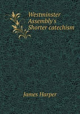 Westminster Assembly's Shorter Catechism