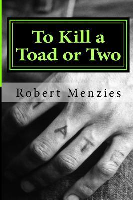 To Kill a Toad or Tw...