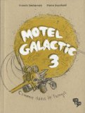 Motel Galactic, Tome 3