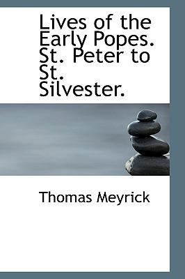 Lives of the Early Popes. St. Peter to St. Silvester