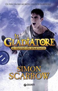 Il figlio di Spartaco. Il gladiatore