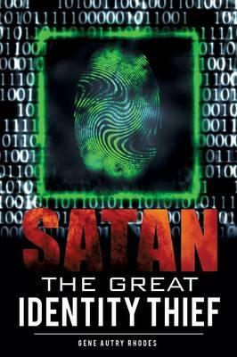 Satan the Great Identity Thief