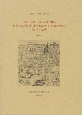 Saggi di linguistica e filologia italiana e romanza