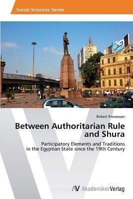 Between Authoritarian Rule  and Shura