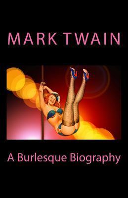 A Burlesque Biography