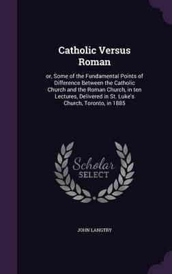 Catholic Versus Roman