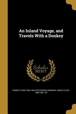 An Inland Voyage, and Travels with a Donkey