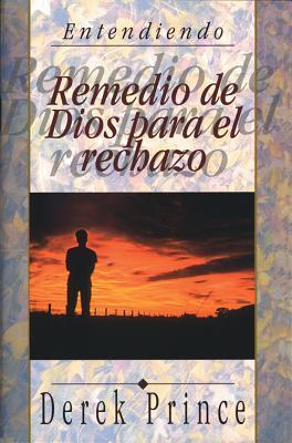 Remedio de Dios para el rechazo/ God's Remedy For Rejection