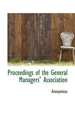 Proceedings of the General Managers' Association