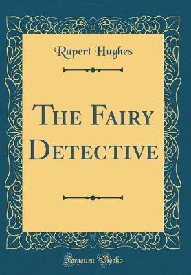The Fairy Detective (Classic Reprint)
