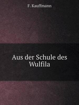 Aus Der Schule Des Wulfila