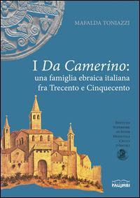 I da Camerino. Una famiglia ebraica italiana fra Trecento e Cinquecento. Premio Vito Fumagalli