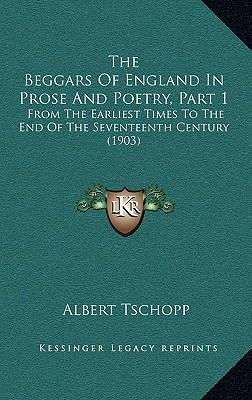 The Beggars of England in Prose and Poetry, Part 1