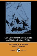 Our Government: Local, State, and National: Idaho Edition (Dodo Press)