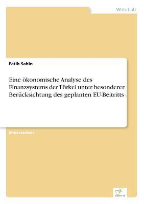Eine ökonomische Analyse des Finanzsystems der Türkei unter besonderer Berücksichtung des geplanten EU-Beitritts