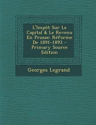 L'Impot Sur Le Capital & Le Revenu En Prusse