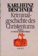 Kriminalgeschichte des Christentums: Bd. 9. und 10. Jahrhundert