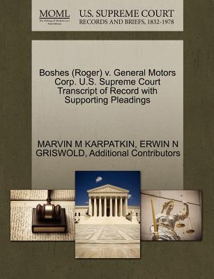 Boshes (Roger) V. General Motors Corp. U.S. Supreme Court Transcript of Record with Supporting Pleadings