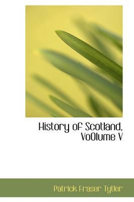 History of Scotland, Vo0lume V