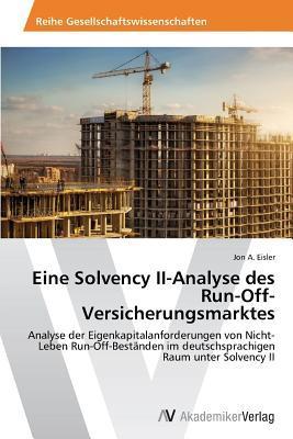 Eine Solvency II-Analyse des Run-Off-Versicherungsmarktes