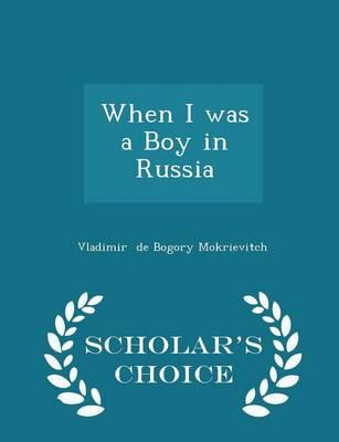 When I Was a Boy in Russia - Scholar's Choice Edition