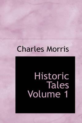 Historic Tales Volume 1