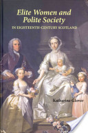 Elite Women and Polite Society in Eighteenth-century Scotland