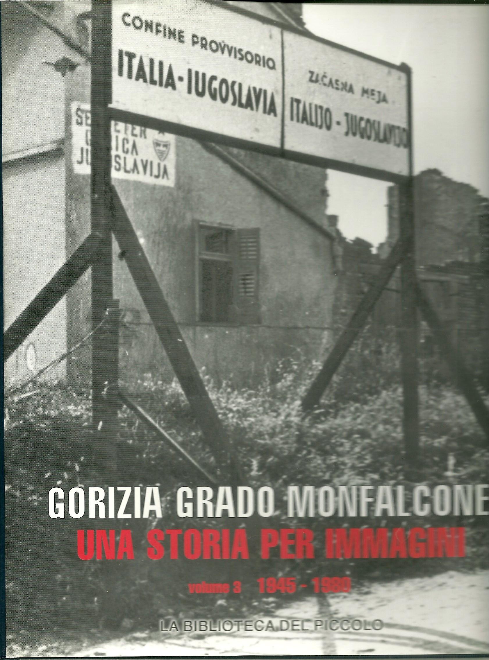 Gorizia, Grado, Monfalcone: una storia per immagini - Vol. 3