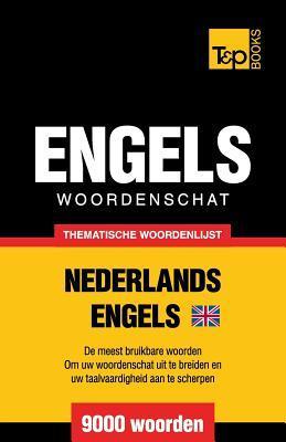 Thematische woordenschat Nederlands-Brits-Engels - 9000 woorden