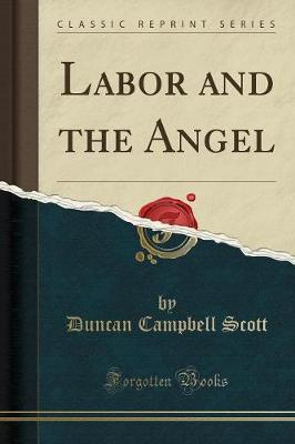 Labor and the Angel (Classic Reprint)