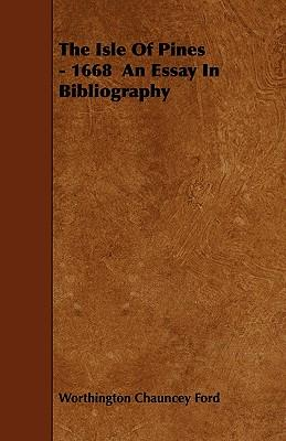The Isle Of Pines - 1668  An Essay In Bibliography