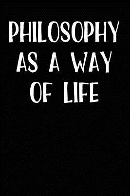 Philosophy As a Way of Life Journal