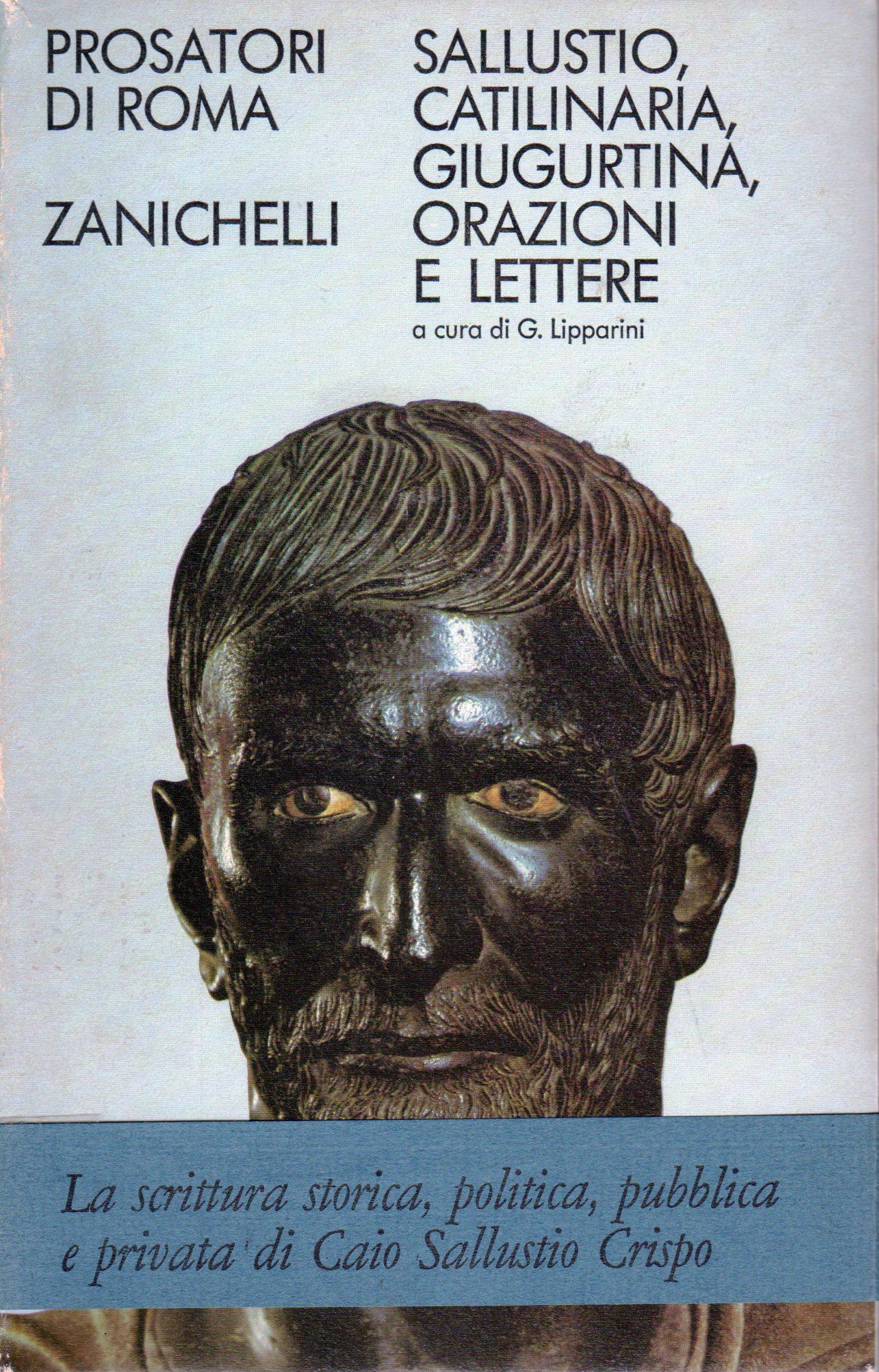La congiura di Catilina - La guerra Giugurtina - Orazioni e lettere