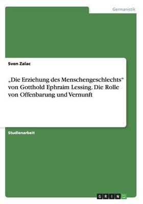 """""""Die Erziehung des Menschengeschlechts""""  von Gotthold Ephraim Lessing. Die Rolle von Offenbarung und Vernunft"""