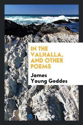 In the Valhalla, and other poems