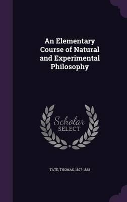 An Elementary Course of Natural and Experimental Philosophy