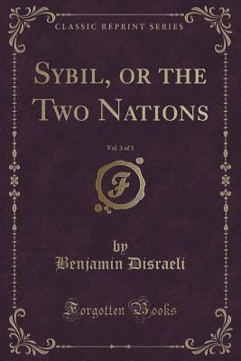Sybil, or the Two Nations, Vol. 3 of 3 (Classic Reprint)