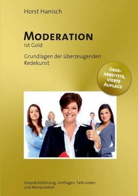 Moderation ist Gold