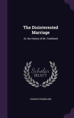 The Disinterested Marriage
