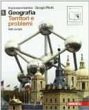 Geografia: Territori e problemi. Con espansione online. Per le Scuole superiori