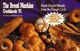 The Bread Machine Cookbook VI