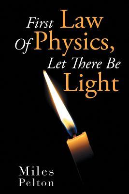 First Law of Physics, Let There Be Light