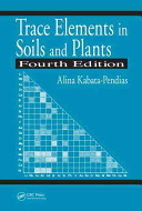 Trace Elements in Soils and Plants, Fourth Edition
